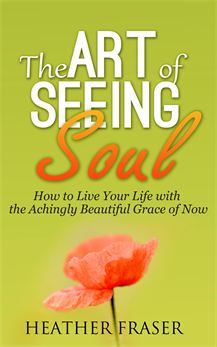 The Art of Seeing Soul